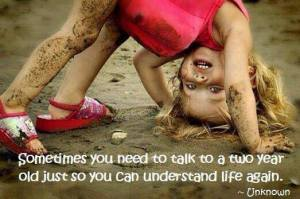 understanding life from a two year old
